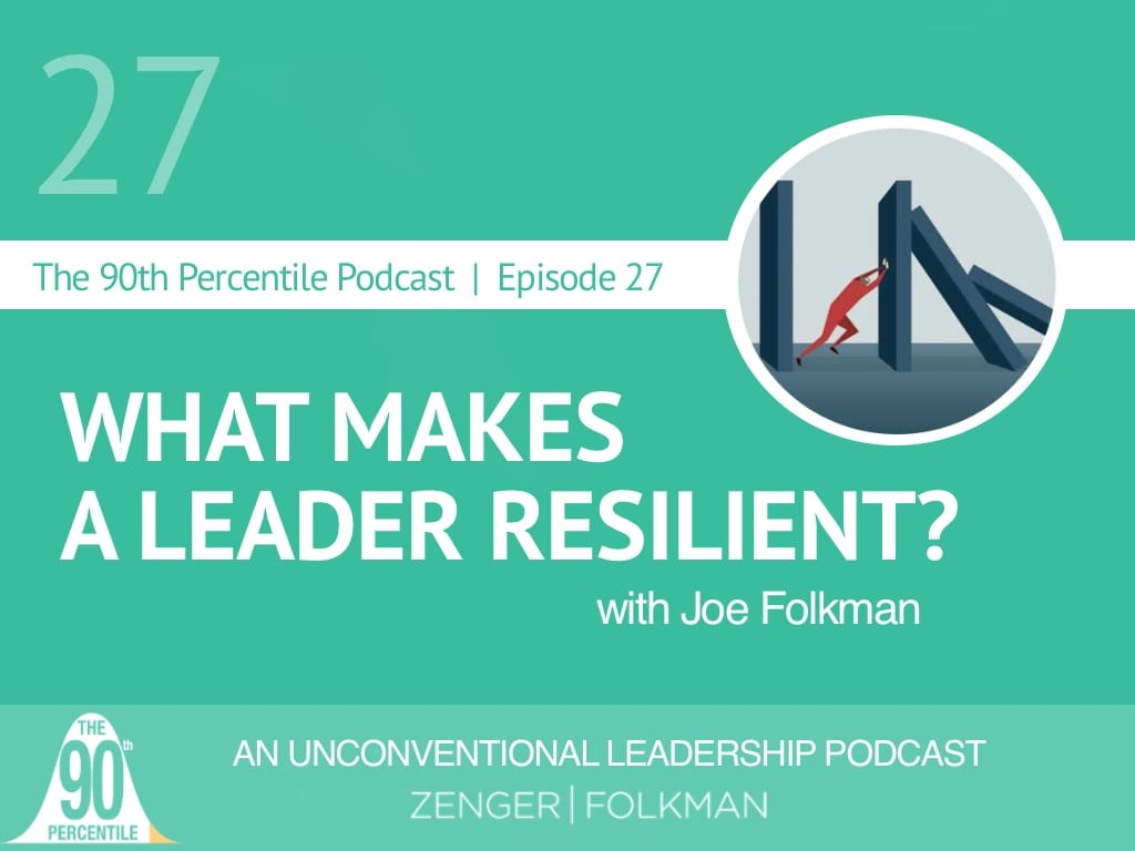90th Percentile Podcast- Episode 27 Resilient Leader